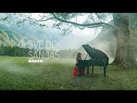 Franka - Sve dok sanjaš (Official Music Video)