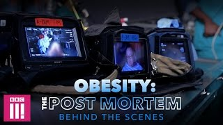 Obesity: The Post Mortem   Behind the Scenes