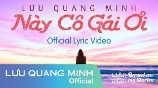 NÀY CÔ GÁI ƠI (#NCGO) | LƯU QUANG MINH (Official Lyric Video)