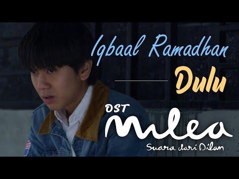 Download Iqbaal Ramadhan - Dulu I Ost MILEA : SUARA DARI DILAN 13 Februari 2020 Di Bioskop Mp4 baru