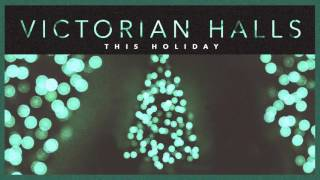 VICTORIAN HALLS  - This Holiday (Audio)