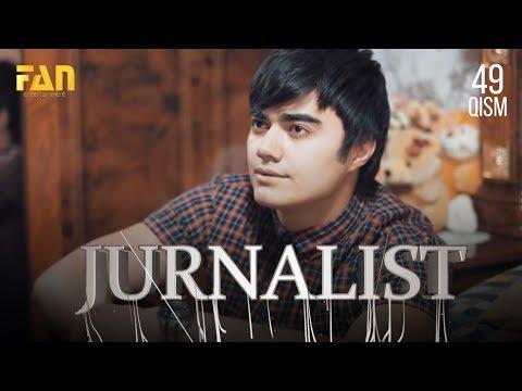 Журналист Сериали 49- қисм / Jurnalist Seriali 49- qism