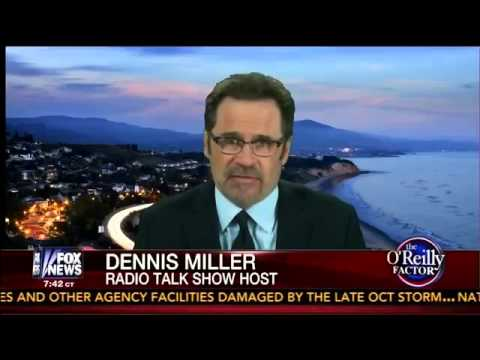 Dennis Miller on Benghazi, Al Gore, Chris Christie - O'Reilly Show - 5/7/13