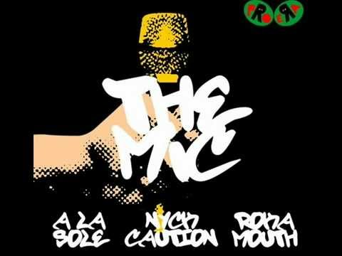 The Mic - A La $ole, Nyck Caution, Rokamouth
