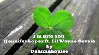 I'm Into You (Jennifer Lopez ft. Lil Wayne Cover) TheHMKARAOKEMC