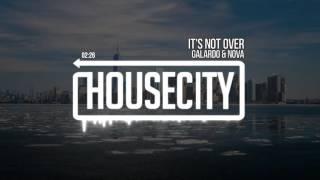 Galardo & Nova - It's Not Over