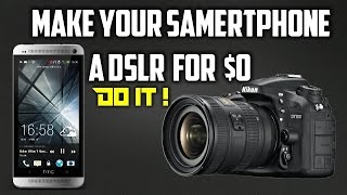 Make Your Android Phone DSLR - It Really Works!