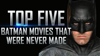 Top 5 Batman Movies That Were Never Made