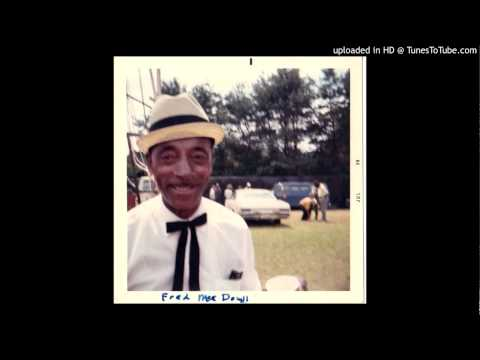 Mississippi Fred Mcdowell-I Wonder What Have I Done Wrong