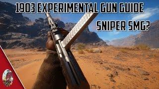 Sniper SMG? 1903 Experimental Gun Guide: Battlefield 1