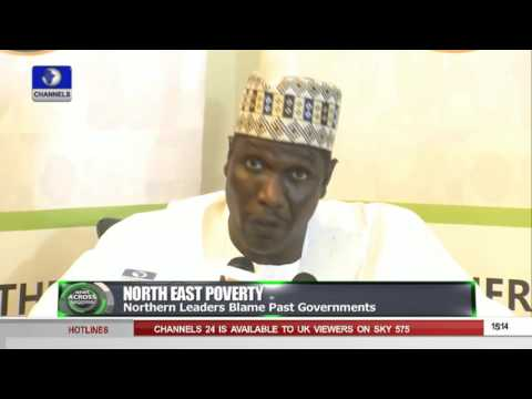 News Across Nigeria North East Poverty Northern Leaders Blame Past governments 160915 Pt 2