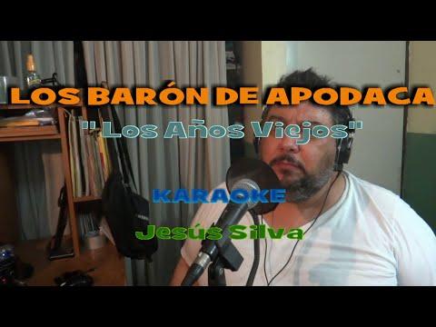 LOS BARON DE APODACA Los Años Viejos  KARAOKE