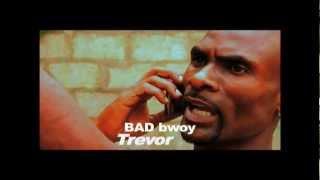 Bad Boy Trevor - Bwoy  a Yard