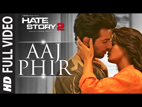Aaj Phir Full Video Song | Hate Story 2 | Arijit Singh | Jay Bhanushali | Surveen Chawla video