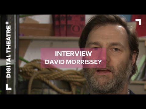 Macbeth | David Morrissey on playing Macbeth | Digital Theatre Plus