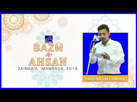 SHAUZAB SALLAMAHU | Mehfil -e- Bazm -e- Ahsan | Zainabia Imambada | 1440 Hijri 2019