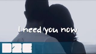 Cayo & Cammora -  I Need You Now - Official Lyric Video