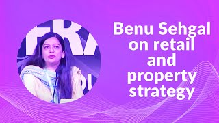 Benu Sehgal on retail and property