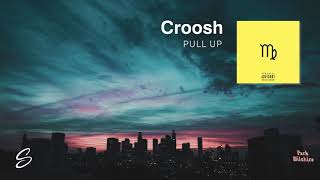 Croosh - Pull Up