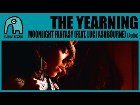 THE YEARNING feat. LUCI ASHBOURNE - Moonlight Fantasy [Audio]