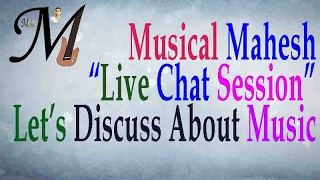 Learn Music Online Live Hindi Music Discussion and Chat Session MusicalMahesh