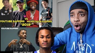 Reacting To YOUTUBE RAPPERS VS MAINSTREAM RAPPERS 2019!
