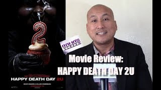 My Review of 'HAPPY DEATH DAY 2U' Movie | Helluva Wacky Ride!
