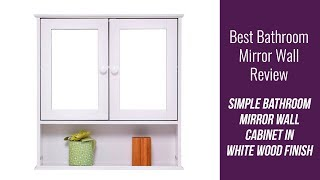 Mirror Wall Cabinet Review - Simple Bathroom Mirror Wall Cabinet in White Wood Finish