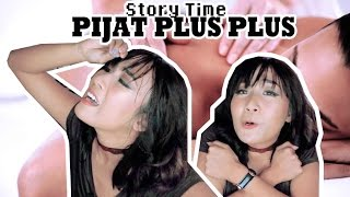 STORY TIME : PIJAT PLUS PLUS