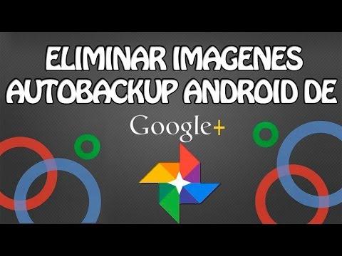Como eliminar los álbunes de picasa y copias de seguridad Google Plus de Internet (Web Google+)