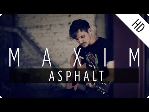 Maxim - Asphalt