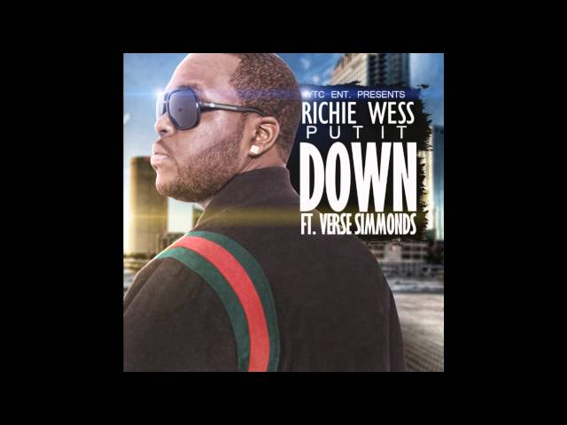 Richie Wess Ft. Verse Simmonds - Put It Down