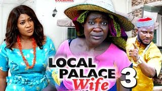 LOCAL PALACE WIFE SEASON 3 - Mercy Johnson | New Movie | 2019 Latest Nigerian Nollywood Movie