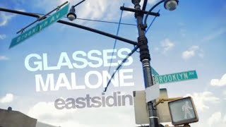 Glasses Malone - Eastsidin (feat. Snoop Dogg & Nipsey Hussle)