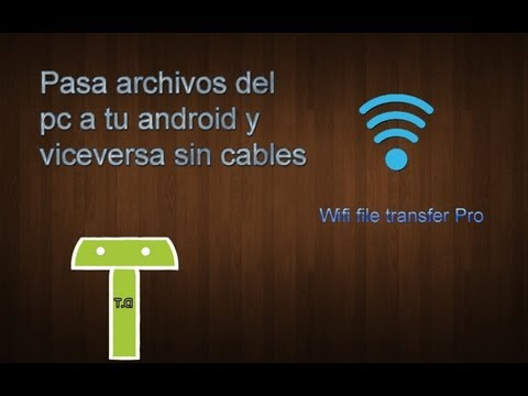 Pasa archivos de tu Pc al Android y viceversa sin cables