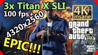 GTA V - 3x Geforce GTX Titan X SLI 4320x2560 1hr 4K gameplay
