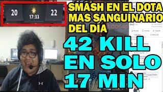 SMASH EN EL DOTA MAS SANGRIENTO DEL DIA 42 KILLS EN 17 MINUTOS | DOTA 2