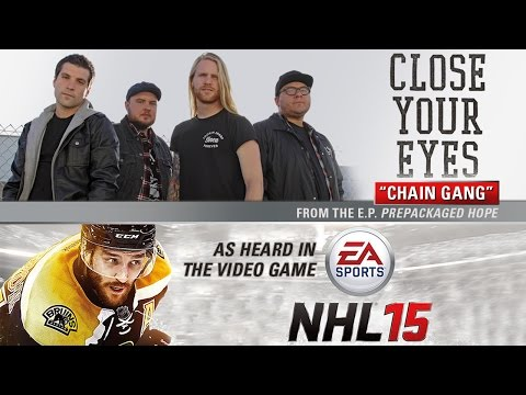 "Close Your Eyes ""Chain Gang"" (Audio) - As heard on EA Sports 'NHL 15'"