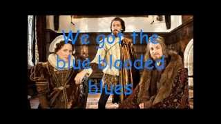 Horrible Histories: Blue Blooded Blues Lyrics