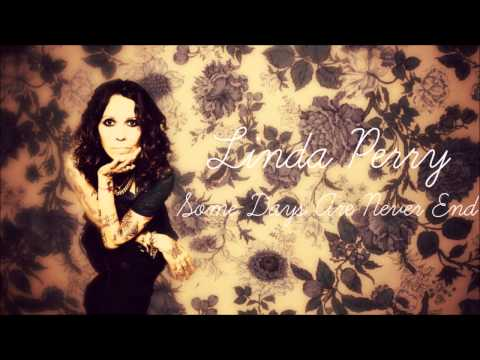 Linda Perry - Some Days Never End