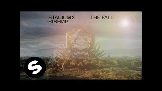Stadiumx ft. BISHØP - The Fall