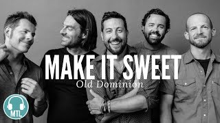 Old Dominion Make It Sweet