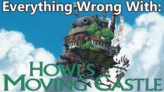 Everything Wrong With: Howl's Moving Castle (Howl no Ugoku Shiro)