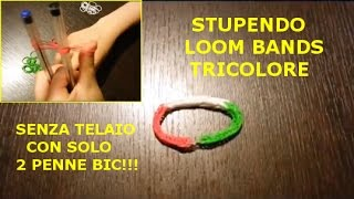 Tutorial Loom Bands Tricolore fatto con penne BIC - Italiano - www.mentepratika.it
