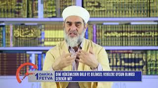 Dini Hükümlerin Akla ve Bilimsel Verilere Uygun Olması Gerekir Mi? & Nureddin Yıldız