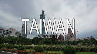 TAIWAN - A 10 Day Trip [Taipei, Taichung, Sun Moon Lake, Alishan, Tainan & Kaohsiung]