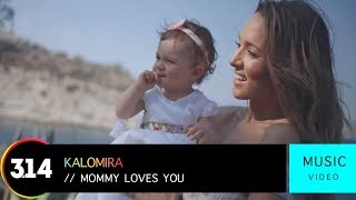 Kalomira - Mommy Loves You (Official Music Video HD)