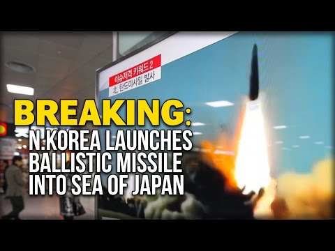 BREAKING: N.KOREA LAUNCHES BALLISTIC MISSILE INTO SEA OF JAPAN