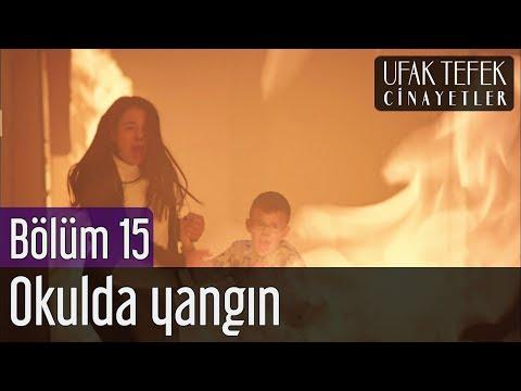 Ufak Tefek Cinayetler 15. Bölüm - Okulda Yangın