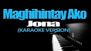 MAGHIHINTAY AKO - Jona (KARAOKE VERSION)